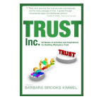 Trust Inc: 52 Weeks of Activities and Inspirations for Building Workplace Trust